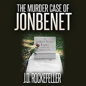 The Murder Case of JonBenet Hörbuch von J.D. Rockefeller Gesprochen von: Tammy Viers