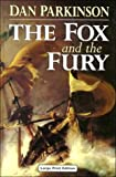 The Fox and the Fury (Ulverscroft Large Print Series) (0708942091) by Parkinson, Dan