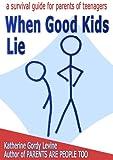 When Good Kids Lie (When Good Kids Do Bad Things Book 5)