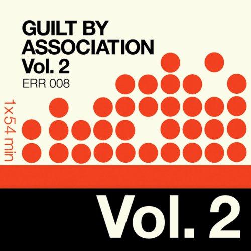 Guilt By Association Vol. 2