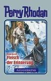 Fleisch der Erinnerung. Perry Rhodan. Autorenbibliothek 03.