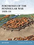 Fortresses of the Peninsular War 1808-14 (1841765775) by Fletcher, Ian