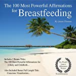 Affirmation - The 100 Most Powerful Affirmations for Breastfeeding: Including 2 Positive & Affirmative Action Bonus Books on Brain Health & a Baby, Also Included Conscious Visualization | Jason Thomas