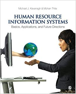 human resource information systems basics applications and future directions by kavanagh michael j a Human resource information systems : basics, applications, and future directions by michael j kavanagh and mohan thite (2008, paperback.