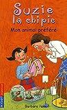 echange, troc Barbara Park - Suzie la chipie, Tome 12 : Mon animal préféré