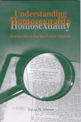 Understanding Homosexuality: Perspective for the Living Church, David N. Glesne