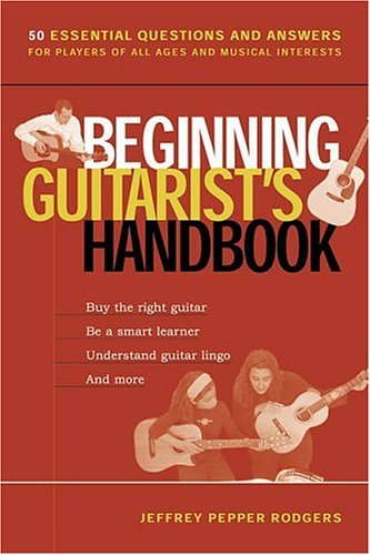 Beginning Guitarists Handbook, JEFFREY PEPPER RODGERS