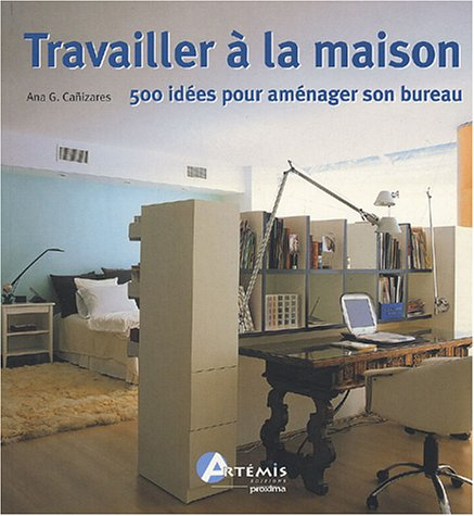 livre travailler la maison 500 id es pour am nager son bureau. Black Bedroom Furniture Sets. Home Design Ideas