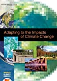 img - for Adapting to the Impacts of Climate Change (America's Climate Choices) book / textbook / text book