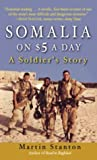 Somalia on $5 a Day: A soldier's Story (0891418229) by Martin Stanton