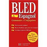 Bled espagnol. Grammaire et conjugaison