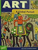 img - for Art: A Global Pursuit : Art and the Human Experience by Katter, Eldon, Stewart, Marilyn G. (2001) Hardcover book / textbook / text book
