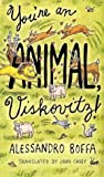img - for You're an Animal, Viskovitz! book / textbook / text book
