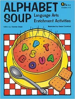 alphabet soup language arts enrichment activities dianne draze 9780931724077 books. Black Bedroom Furniture Sets. Home Design Ideas