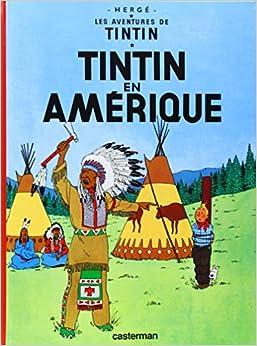 Les Aventures de Tintin: Tintin en Amerique (French Edition) (French