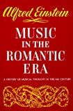 Music in the Romantic Era (0393097331) by Einstein, Alfred