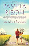 You Take It From Here (1451646232) by Ribon, Pamela