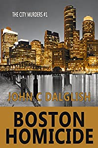 Boston Homicide( A Clean Suspense Murder Mystery) by John C. Dalglish ebook deal