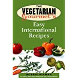 The Vegetarian Gourmet's Easy International Recipes ~ Bobbie Hinman