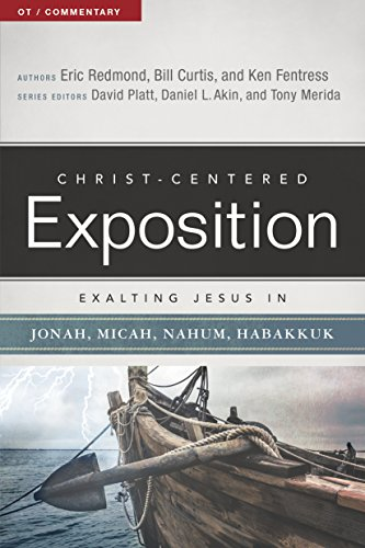 exalting-jesus-in-jonah-micah-nahum-habakkuk-christ-centered-exposition-commentary