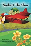 img - for Norbert The Slow by Peter Ryder (2016-04-15) book / textbook / text book