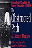 img - for The Obstructed Path: French Social Thought in the Years of Desperation, 1930-1960 book / textbook / text book