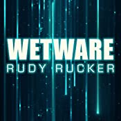 Wetware: Ware, Book 2 | Rudy Rucker