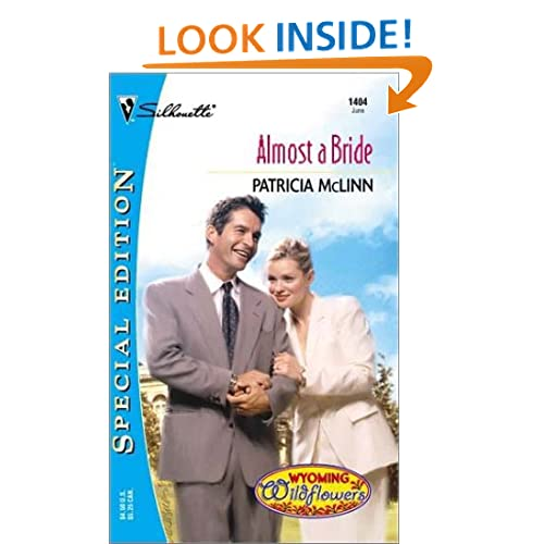 Almost A Bride (Wyoming Wildflowers) (Harlequin Special Edition) Patricia McLinn