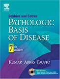 Robbins & Cotran Pathologic Basis of Disease, Seventh Edition (0721601871) by Vinay Kumar