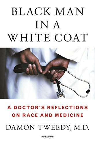 Black Man in a White Coat: A Doctor's Reflections on Race and Medicine PDF