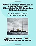 img - for Weekly Music Charts of British Pirate Stations: Radio Caroline & Radio London book / textbook / text book