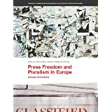 Press Freedom and Pluralism in Europe: Concepts and Conditions (Intellect Books - European Communication Research...