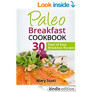 Free Kindle Book - Paleo Breakfast Cookbook: 30 Days of Easy Breakfast Recipes!