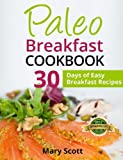 Paleo Breakfast Cookbook: 30 Days of Easy Breakfast Recipes