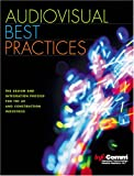 Audiovisual Best Practices: The Design and Integration Process for the AV and Construction Industries