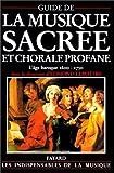 echange, troc Edmond Lemaître, Sylvie Bouissou - Guide de la musique sacrée et chorale profane