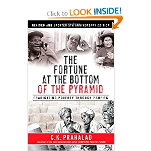 The Fortune at the Bottom of the Pyramid: Eradicating Poverty Through Profits, Revised and Updated 5th Anniversary Edition