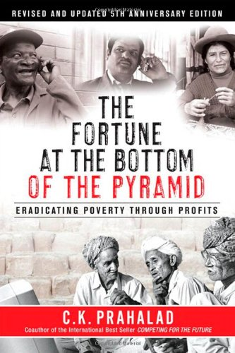 The Fortune at the Bottom of the Pyramid: Eradicating...