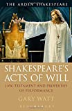img - for Shakespeare's Acts of Will: Law, Testament and Properties of Performance book / textbook / text book