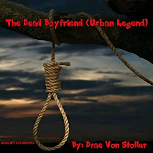 The Dead Boyfriend (Urban Legend) | [Drac Von Stoller]