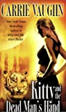Kitty and the Dead Man's Hand (0446199532) by Vaughn, Carrie