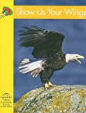 Show Us Your Wings (Yellow Umbrella Books: Science - Level A) (0736828818) by Ring, Susan