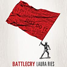 Battlecry: Winning the Battle for the Mind with a Slogan That Kills Audiobook by Laura Ries Narrated by Chris Roman