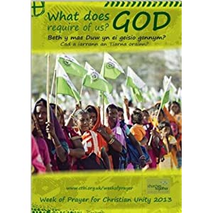 Week of Prayer for Christian Unity 2013: What Does God Require of Us?
