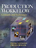 Production Workflow: Concepts and Techniques (0130217530) by Frank Leymann