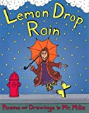 Lemon Drop Rain: Poems and Drawings by Mr. Mike