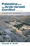 Palestine and the Arab-Israeli Conflict (0312437366) by Smith, Charles D.