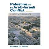Palestine and the Arab-Israeli Conflict: A History with Documents ~ Charles D. Smith