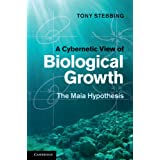 A Cybernetic View of Biological Growth: The Maia Hypothesisby Tony Stebbing