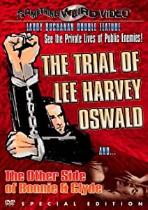 The Trial of Lee Harvey Oswald / The Other Side of Bonnie & Clyde (Something Weird)